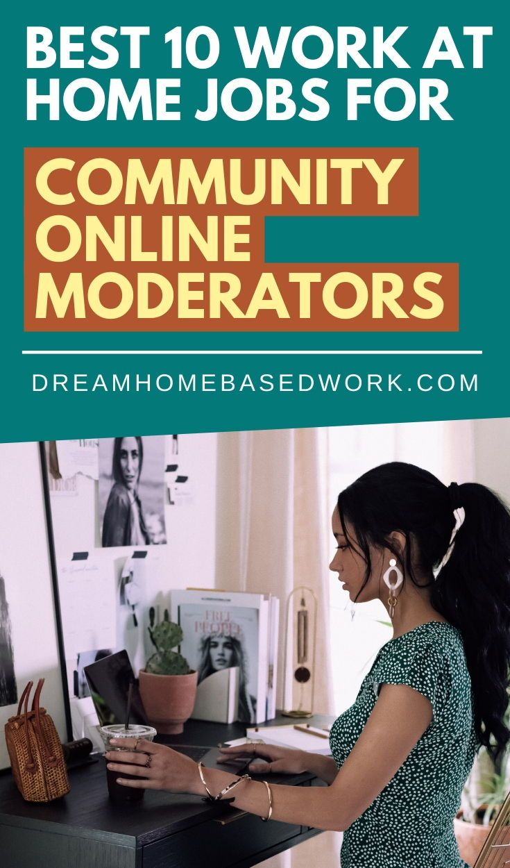 Best 10 Work at Home Jobs for Community Online Moderators
