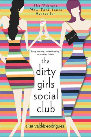 Alisa Valdes-Rodriquez - The Dirty Girls Social Club (Dirty Girls #1)