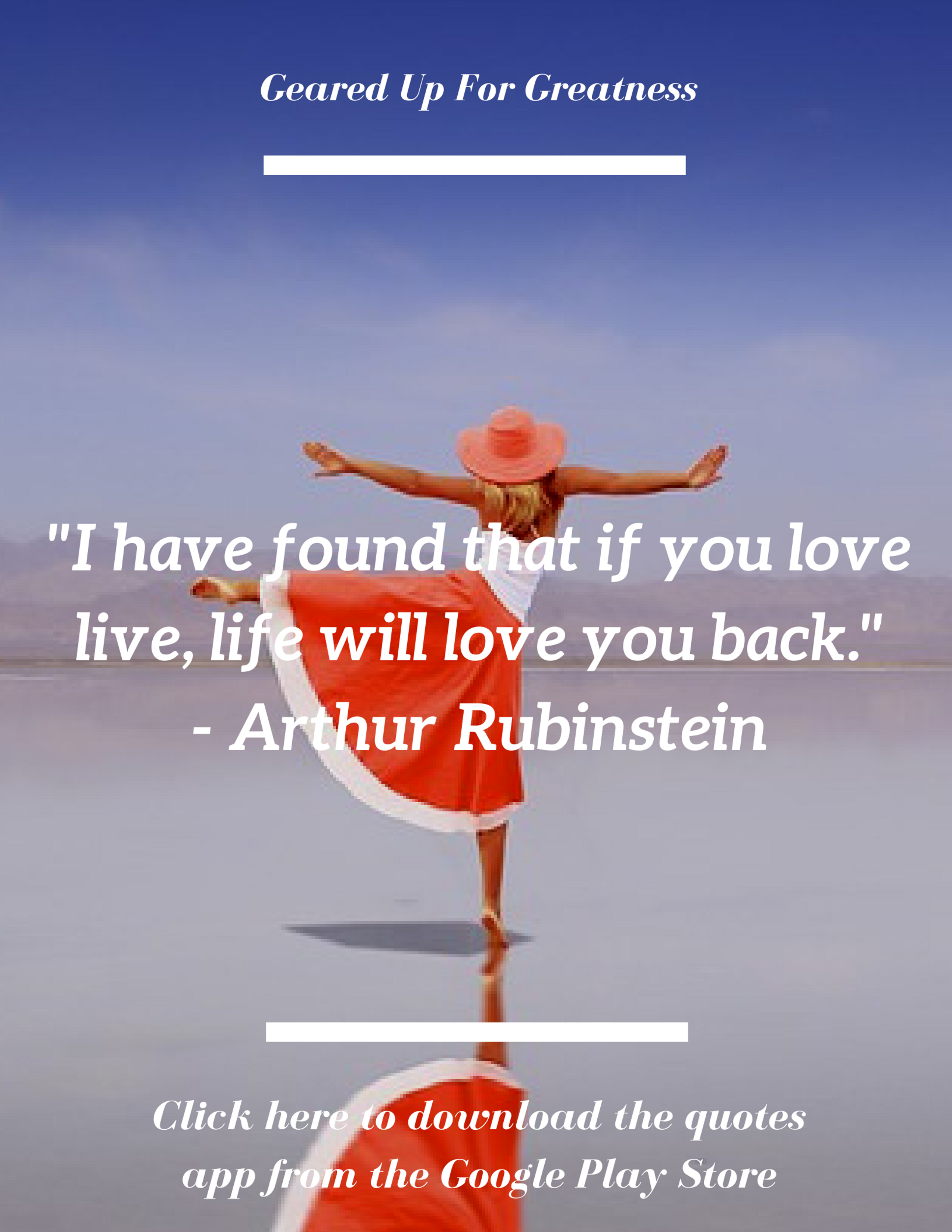 I Love This Quote I Have Found That If You Love Life Life Will
