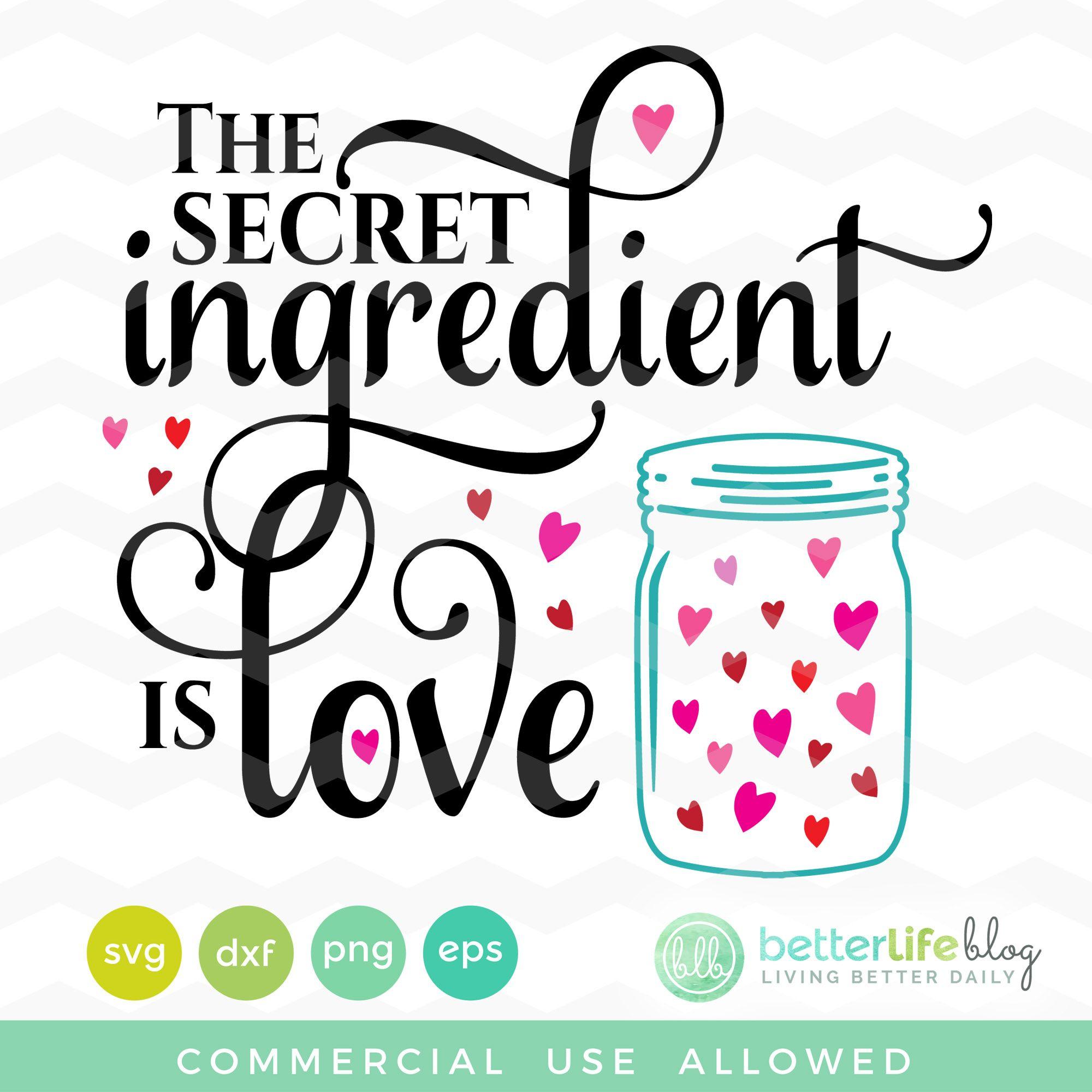 Download Mason Jar - Secret Ingredient is Love SVG File | Svg files ...