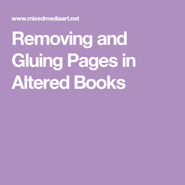 Removing and Gluing Pages in Altered Books