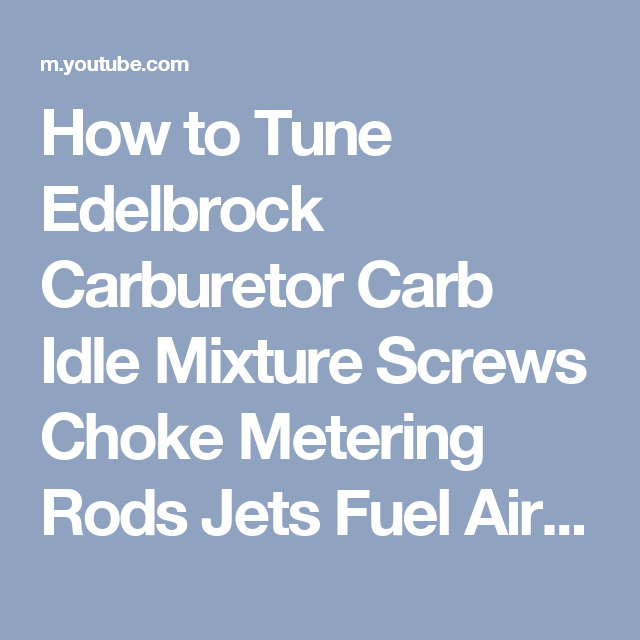 How to Tune Edelbrock Carburetor Carb Idle Mixture Screws
