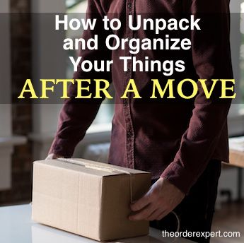 Organizing Tip: How to Unpack and Organize Your Things After a ...