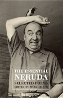 The Essential Neruda Selected Poems Pablo Neruda Poetry Foundation Poems