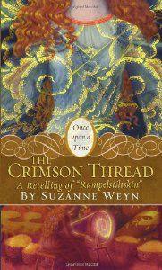 The Crimson Thread A Retelling Of Rumpelstiltskin By Suzanne