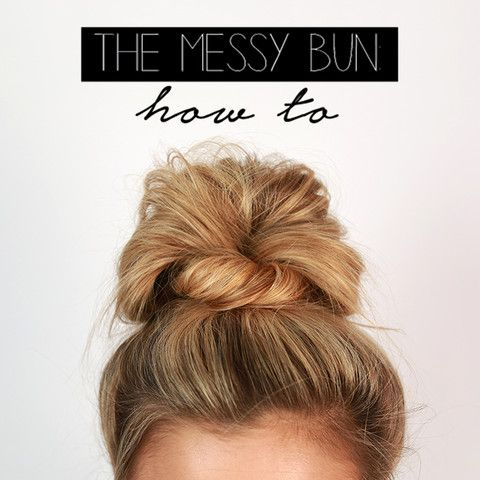 The Ultimate Messy Bun Hair Styles Short Hair Styles Easy Messy Hairstyles