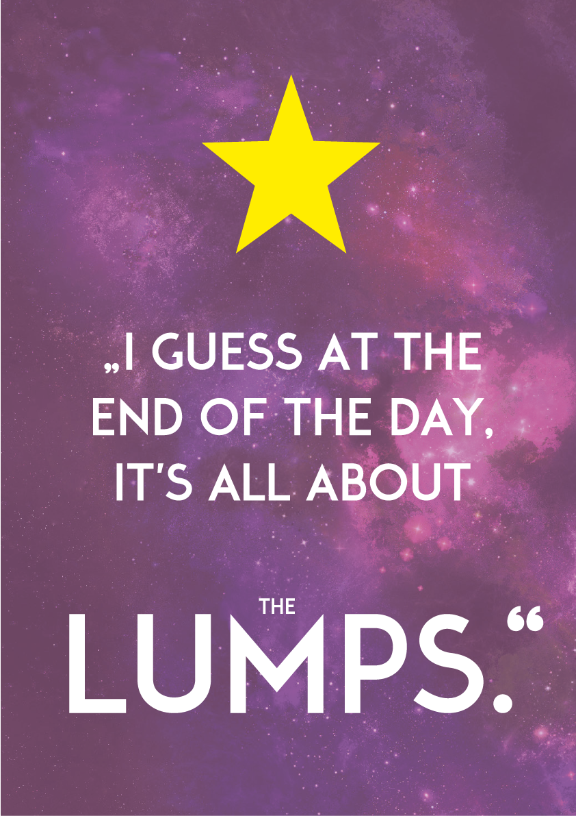""""""" I guess at the end of the day it's all about the lumps."""" -lumpy space princess  buy here: https://society6.com/product/my-lovely-little-lumps_print#1=45"""