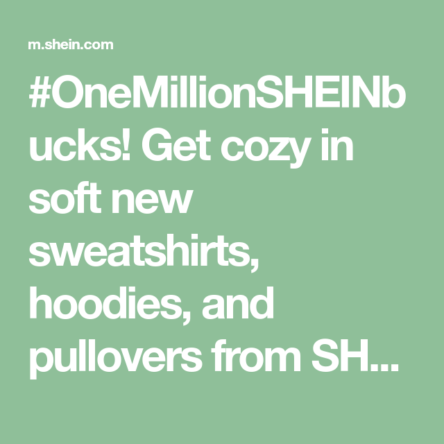 Onemillionsheinbucks Get Cozy In Soft New Sweatshirts Hoodies And Pullovers From Shein Free Shipping On Orders 49 Fr Cozy Pullover Sweatshirts Hoodies