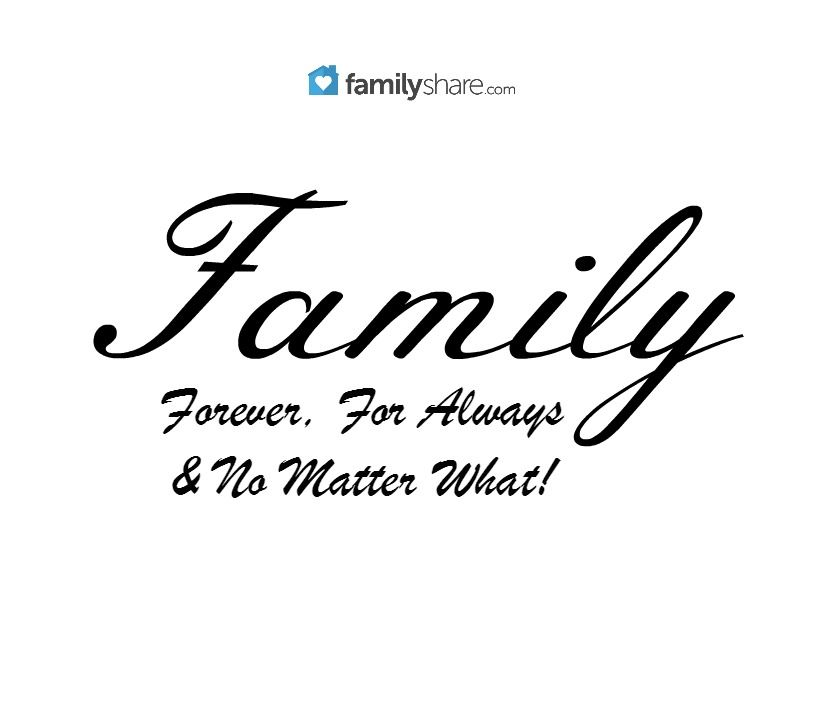 Family Forever For Always No Matter What Valentines Quotes For Family Family Quotes Quotes