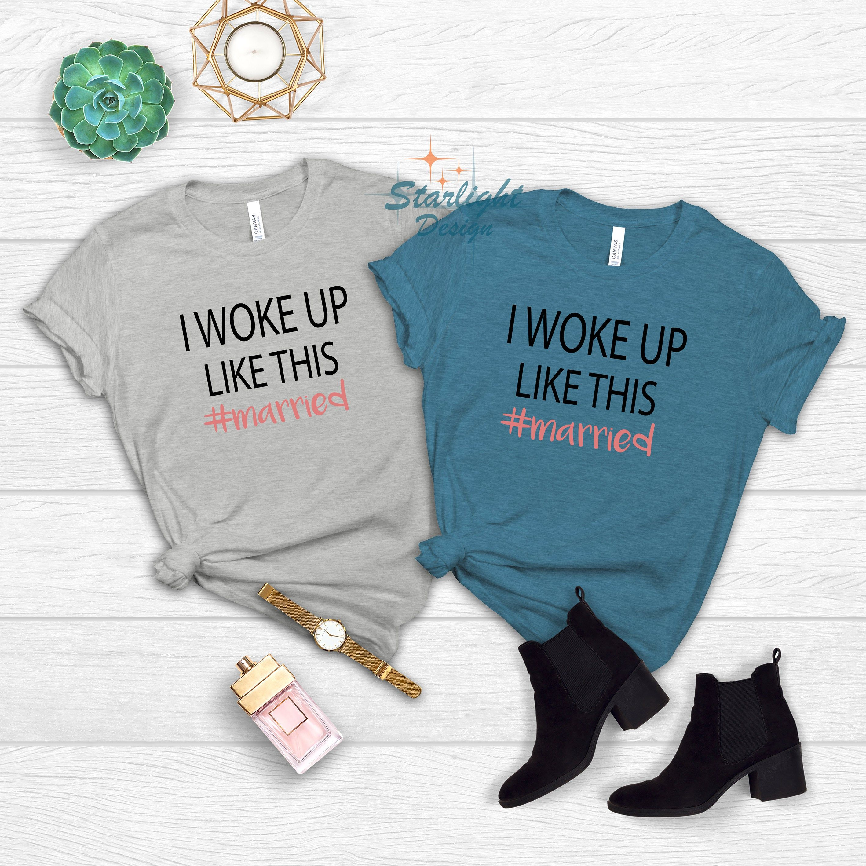 I Woke Up Like This Married Tshirt, Funny Couples Tee, Shirt For Couples, Matching Couple Tshirts, Gift For Couples, Couple Outfits