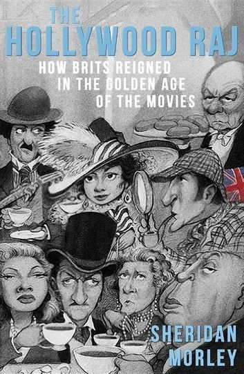 The Hollywood Raj: How Brits Reigned In The Golden Age Of T... #hollywoodgoldenage The Hollywood Raj: How Brits Reigned In The Golden Age Of T... #hollywoodgoldenage