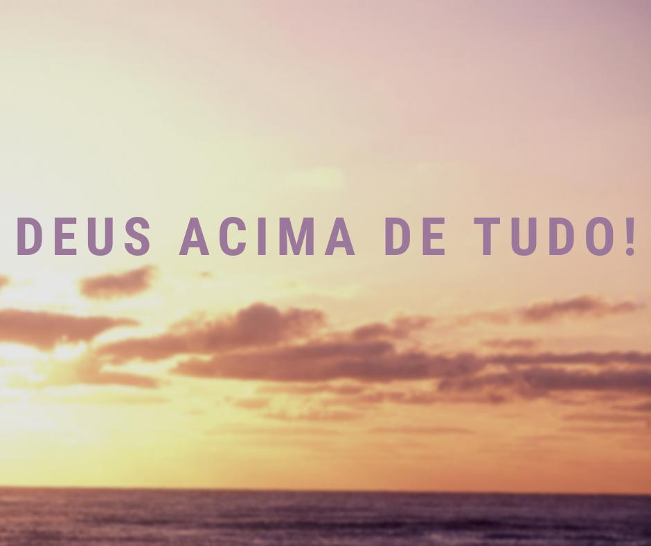 Deus Acima De Tudo Mensagens De Deus Evangélica Gospel