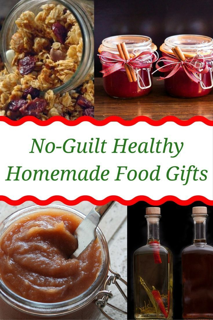 No-Guilt Healthy Homemade Food Gifts | Healthy Recipes | Pinterest ...
