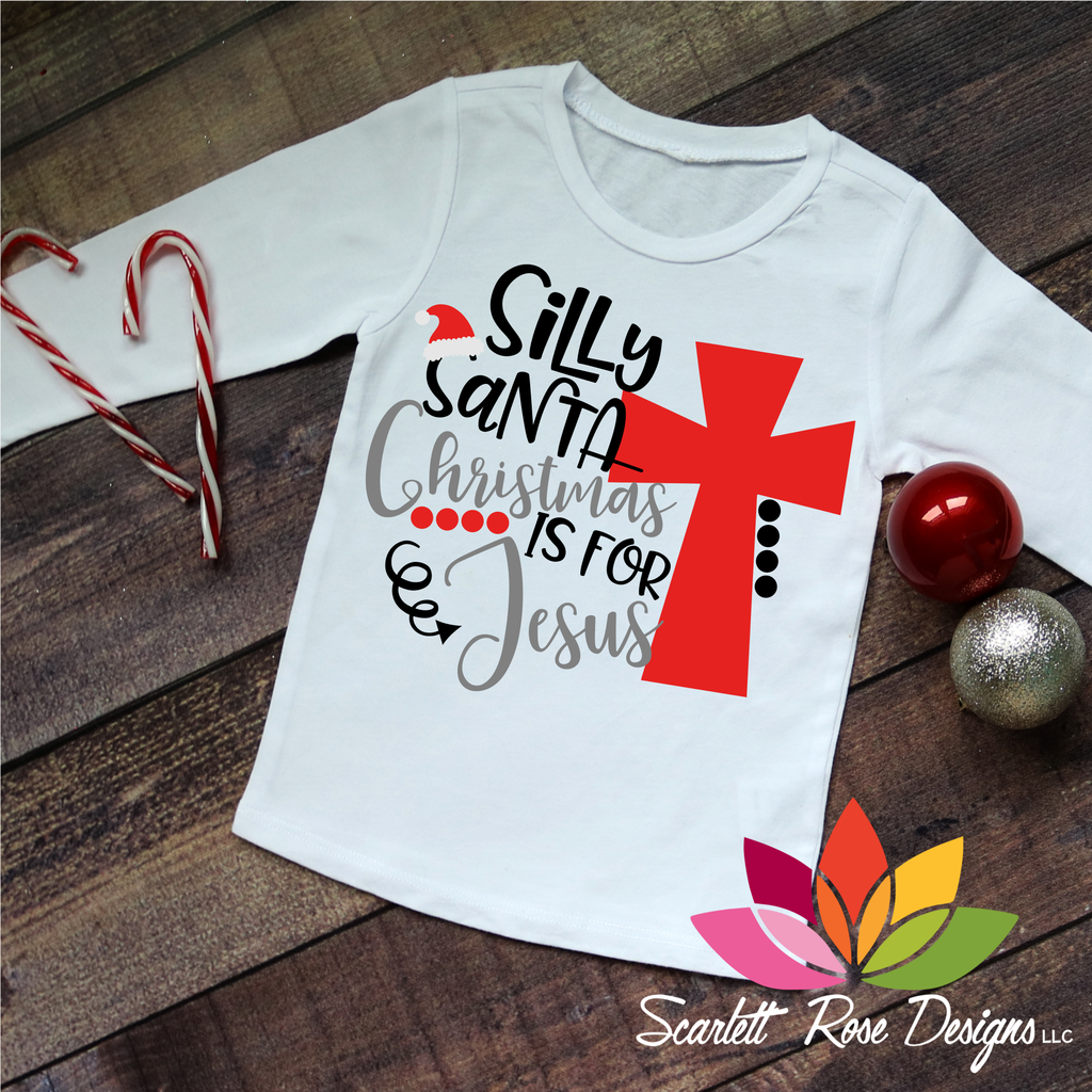 Silly Santa Christmas is for Jesus SVG Christmas