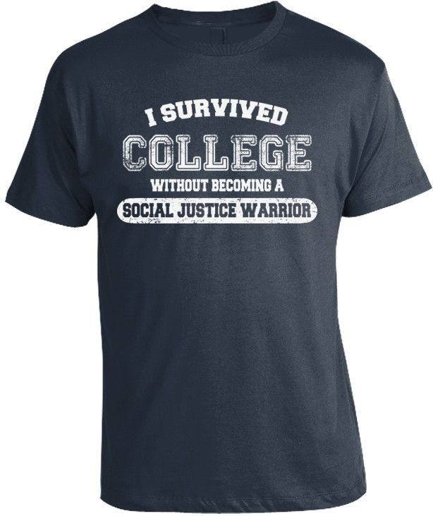 I Survived College Anti Sjw T Shirt Warriors T Shirt Conservative Shirt Social Justice Warrior