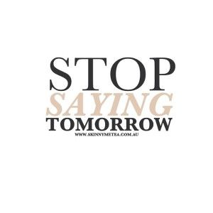 Stop saying tomorrow. Order today! Cleanse & nourish your