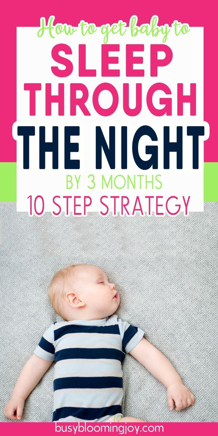 10 step strategy to get your baby to sleep through the night (by 3 months)