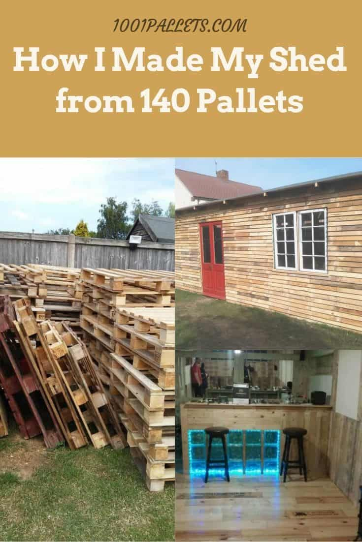 How I Made My Shed from 140 Pallets • 1001 Pallets