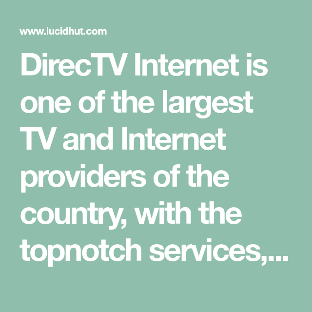 Direct Tv Cable And Internet >> Directv Internet Is One Of The Largest Tv And Internet