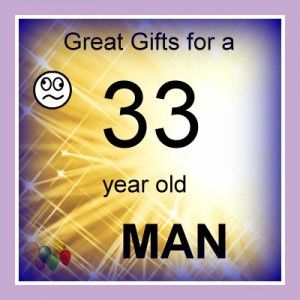 33 Year Old Man Gifts