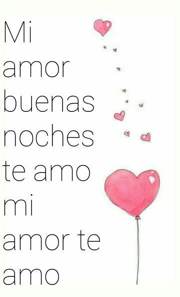 Te Amo Buenas Noches Amor Mio Lindo Pinterest Buenas Noches