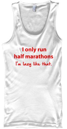 I only run half marathons - I'm lazy like that.