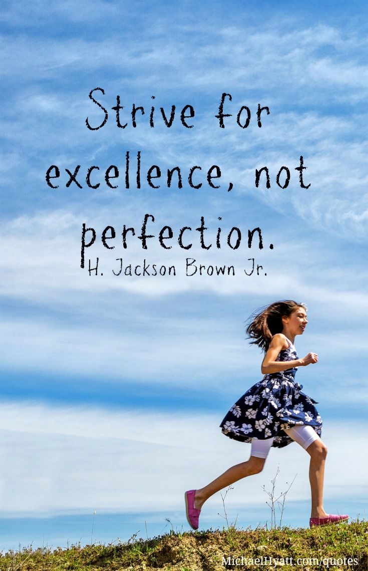 Excellence, Not Perfection   Quotes   Excellence quotes ...