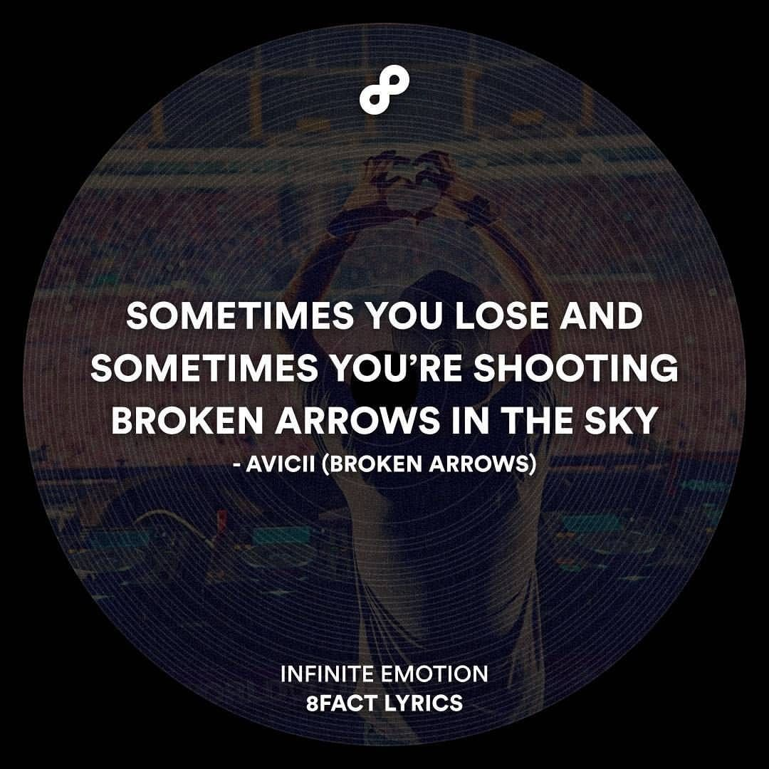 Broken Arrows.  #8fact #8factlyrics #lyrics #music #avicii                                                                                                                                                      Mais