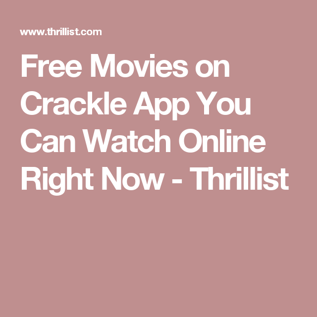 The Best Movies You Can Stream for Free on Crackle