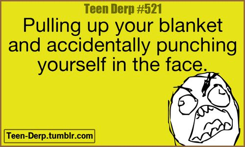 i can relate  <--- done it many times...lol