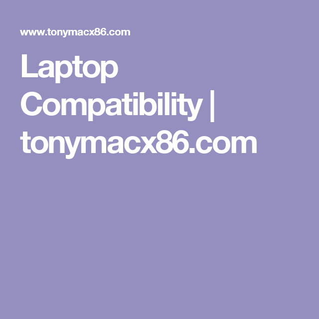 Laptop Compatibility | tonymacx86 com | Hackintosh | Laptop