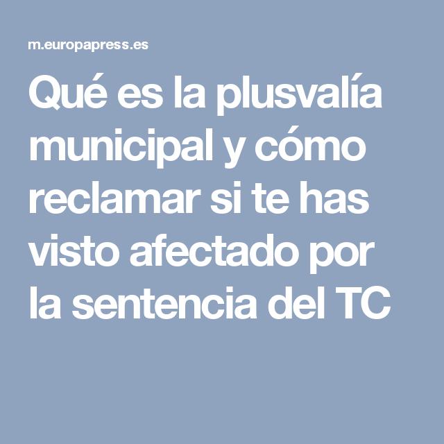 Qué es la plusvalía municipal y cómo reclamar si te has visto afectado por la sentencia del TC