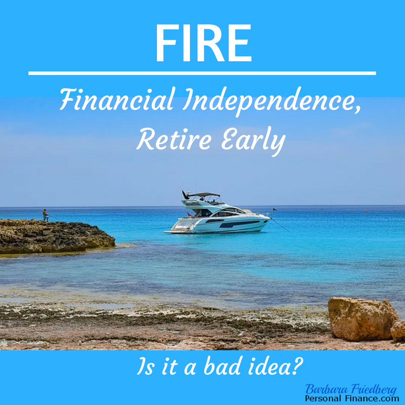 FIRE - Financial Independence, Retire Early - What's the Big
