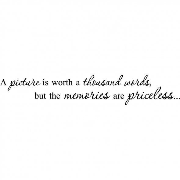 a pice is worth a thousand words but the memories are