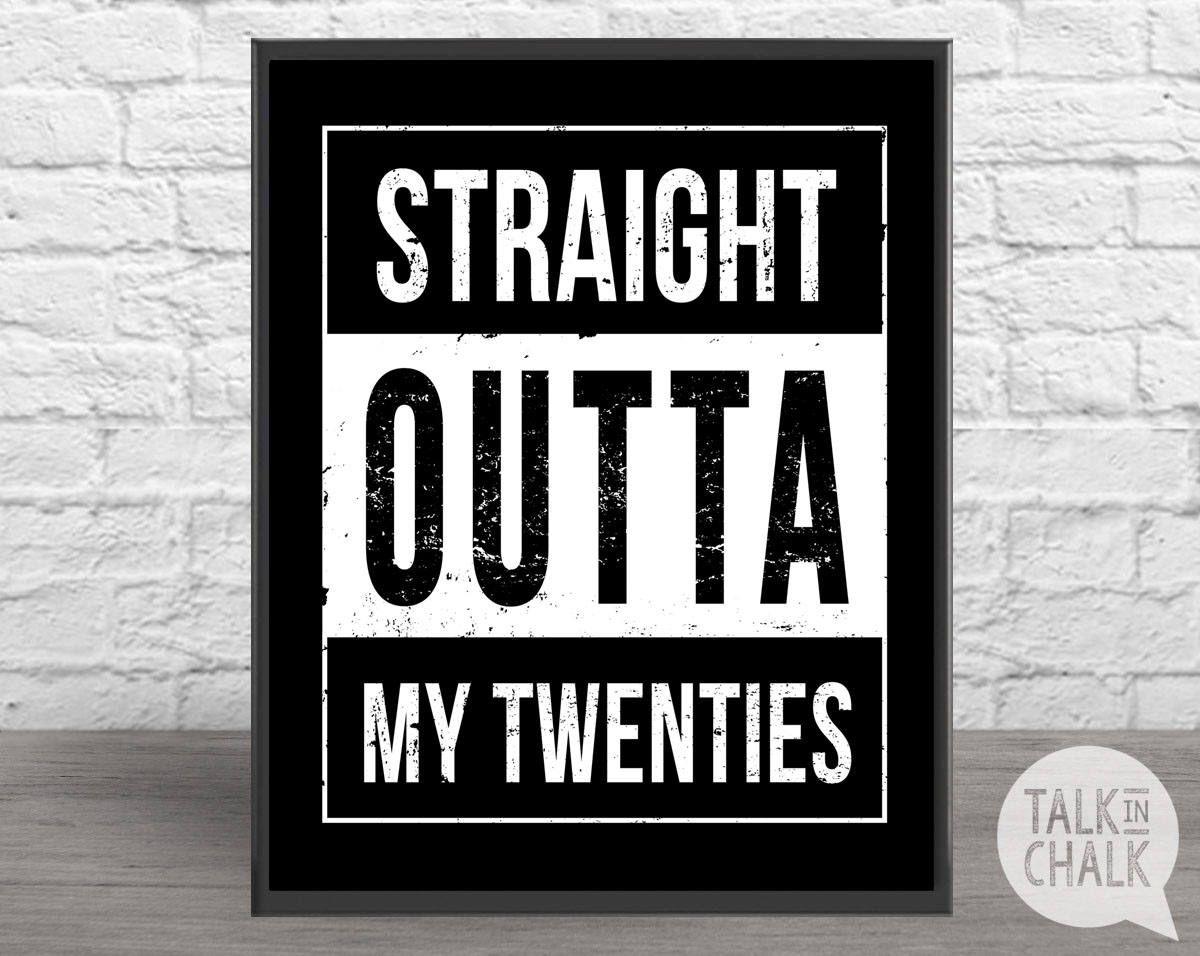 Straight Outta My Twenties DIGITAL Sign PRINTABLE 30th Birthday