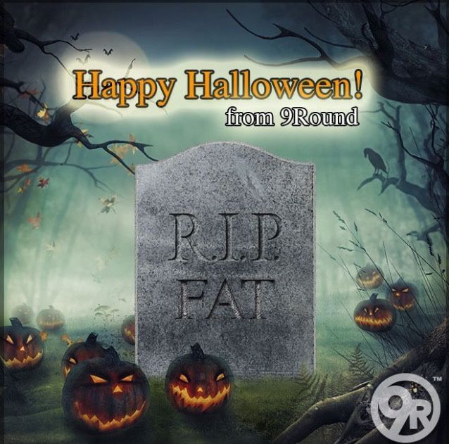 "Fat, your days of ""haunting"" are OVER!  Be sure to check in at 9Round Catskill today to burn off those extra candy calories!   Have a safe and Happy Halloween!  #9RoundCatskill"