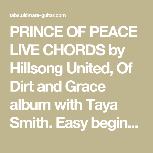 PRINCE OF PEACE LIVE CHORDS by Hillsong United, Of Dirt and Grace ...