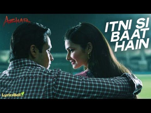 Itni Si Baat Hain Full Song Azhar Emraan Hashmi Prachi Desai Arijit Singh Lyrics In Description Songs Lyrics Song Lyrics
