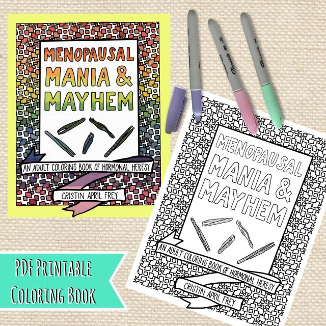 Menopausal Mania Mayhem Now Available To Download Print Color