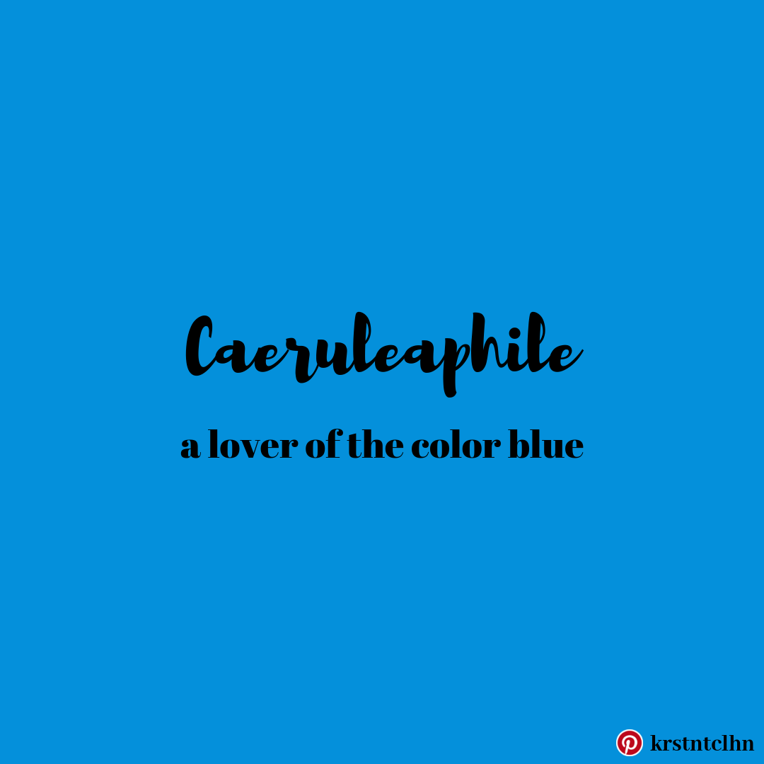 Caeruleaphile Color Psychology Words Blue Color