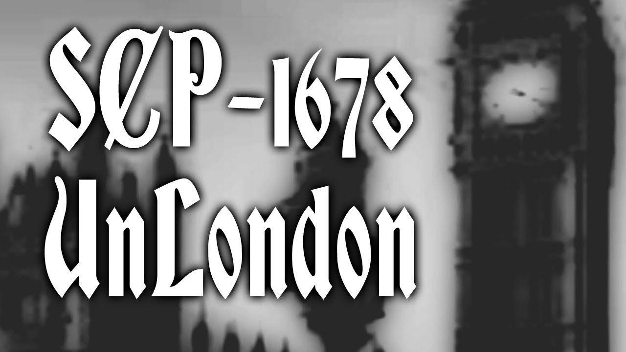 SCP-1678 Unlondon | euclid | historical scp / subterranean