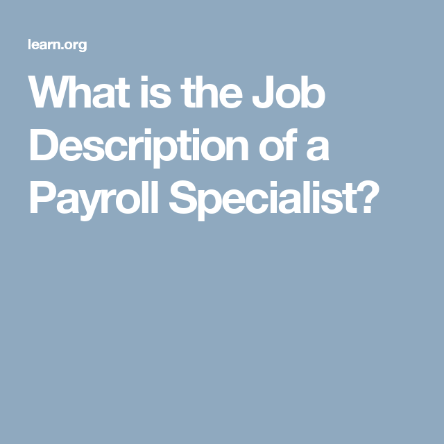 What Is The Job Description Of A Payroll Specialist?