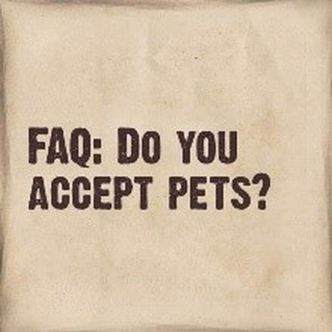 Yes, We Are Pet Friendly But With Restrictions. We Allow A