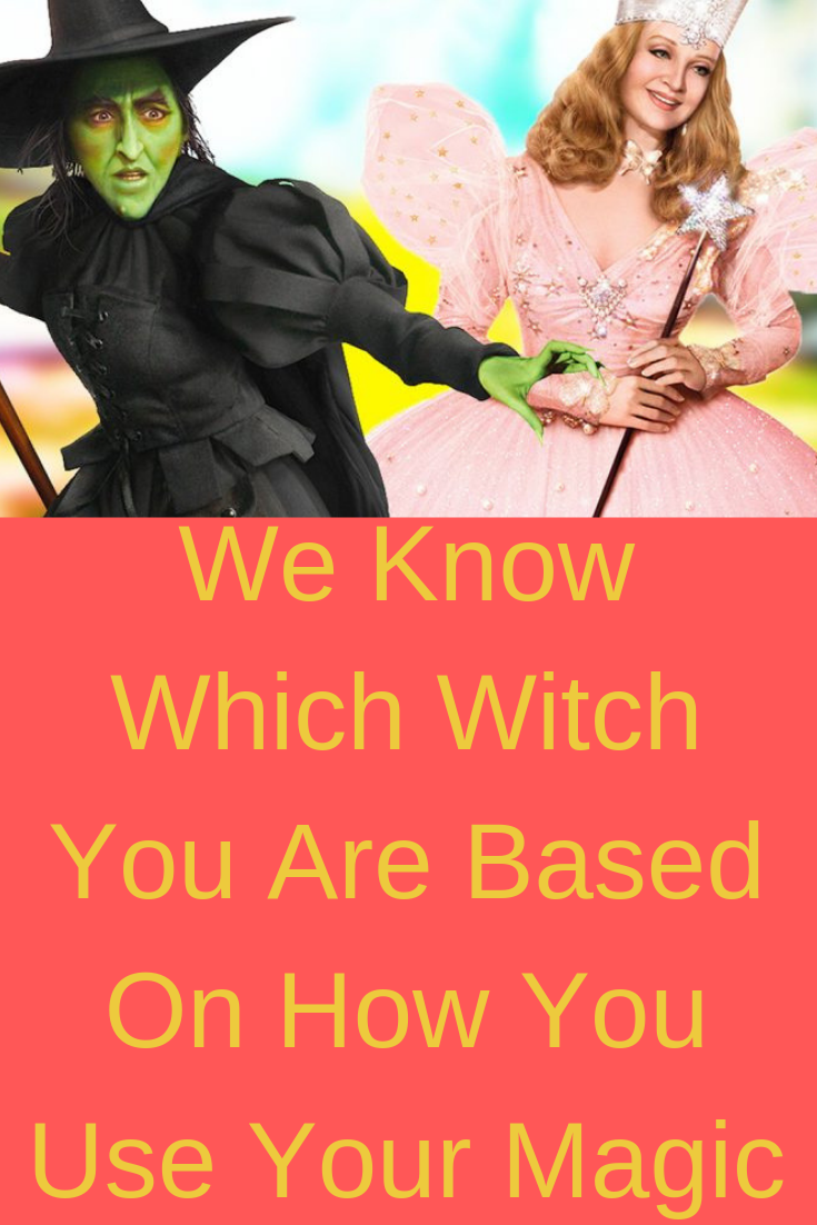 We Know Which Witch You Are Based On How You Use Your