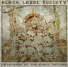 "Black Label Society, ""Catacombs of the Black Vatican"""