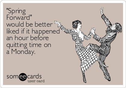 Ecards On Spring Forward With Images Ecards Funny