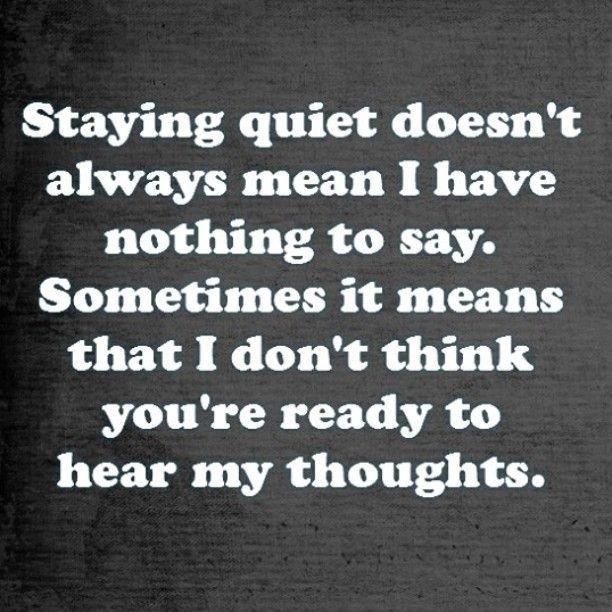 Staying quiet quote Quiet quotes, True quotes, Quotes