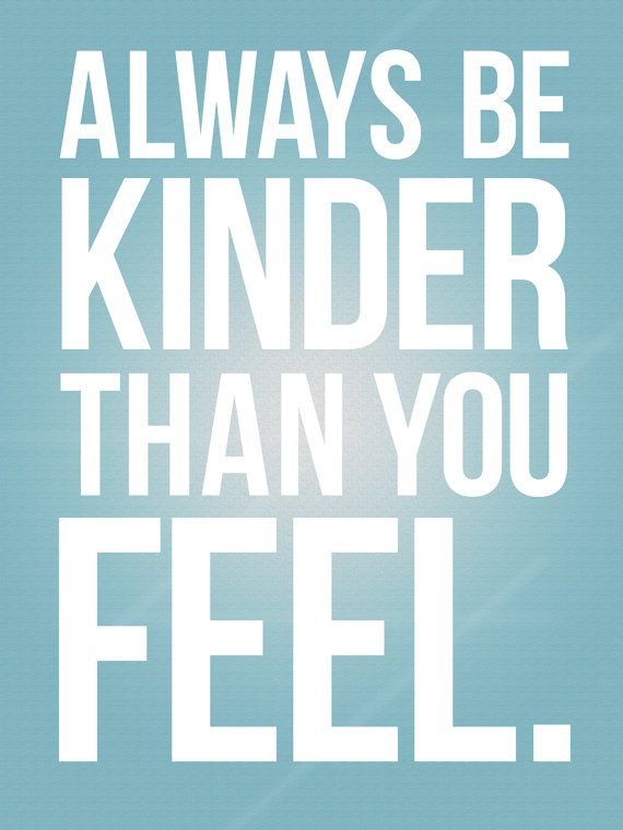 Graphic Poster Always Be Kinder Than You Feel by