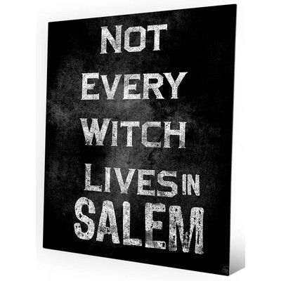 """Click Wall Art 'Not Every Witch Lives In Salem' Textual Art on Plaque Size: 24"""" H x 20"""" W x 0.04"""" D"""