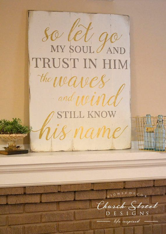 Inspirational Wall Art Large Sign So Let Go My Soul And Trust In Him Inspirational Quotes Wall Art Inspirational Wall Art Wall Art Quotes